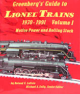 Greenberg's Guide to Lionel Trains, 1970-1991 Volume I