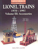 Greenberg's Guide to Lionel Trains, 1970-1994: Volume III Accessories