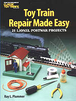 Toy Train Repair Made Easy: 21 Lionel Postwar Projects