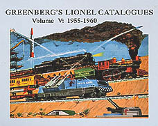 Greenberg's Lionel Catalogues: 1955-1960 Volume V